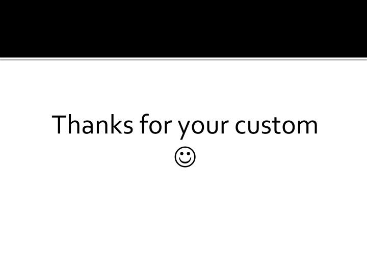 Thanks for your custom