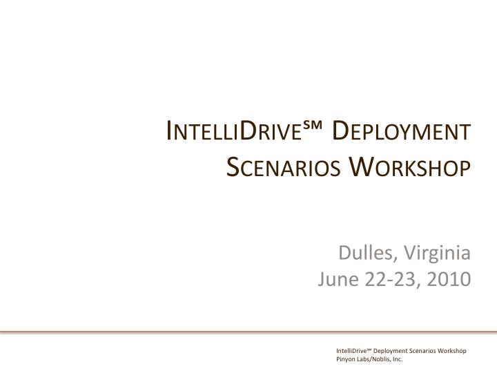 Intellidrive deployment scenarios workshop
