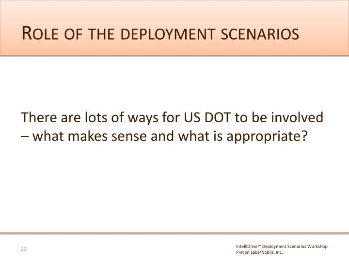 Role of the deployment scenarios