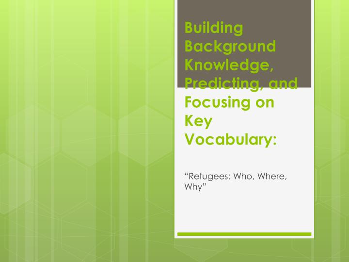 Building Background Knowledge, Predicting, and