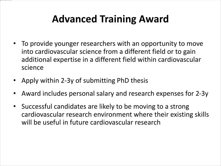 To provide younger researchers with an opportunity to move into cardiovascular science from a different field or to gain additional expertise in a different field within cardiovascular science