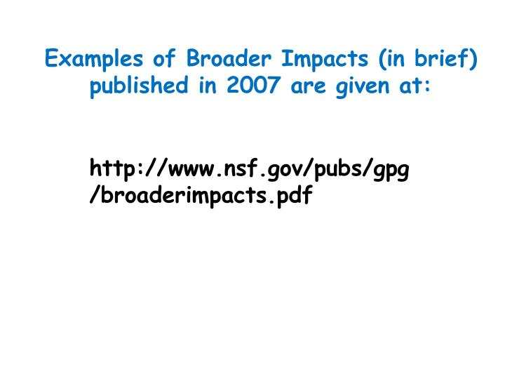 Examples of Broader Impacts (in brief) published in 2007 are given at: