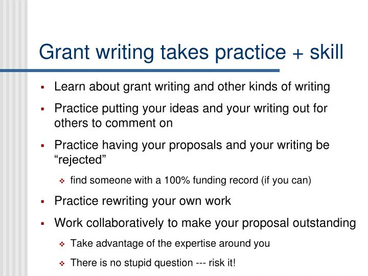 Grant writing takes practice + skill