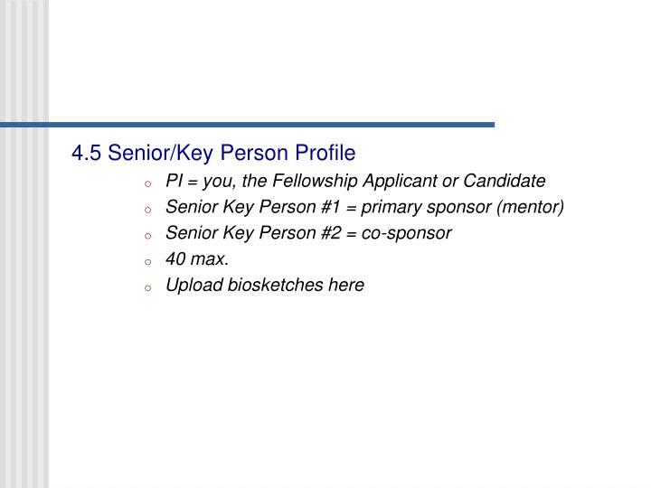 4.5 Senior/Key Person Profile