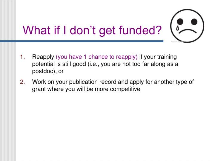 What if I don't get funded?