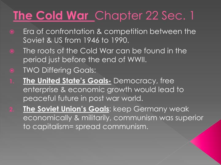 The cold war chapter 22 sec 1