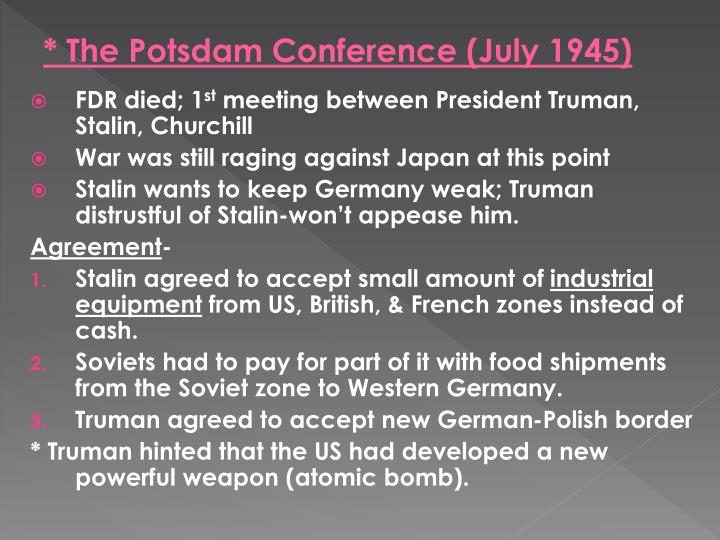 * The Potsdam Conference (July 1945)