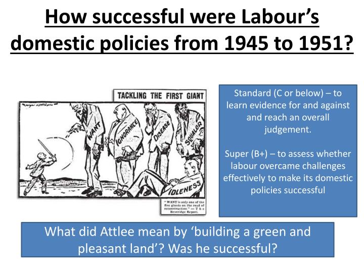 How successful were Labour's domestic policies from 1945 to 1951?