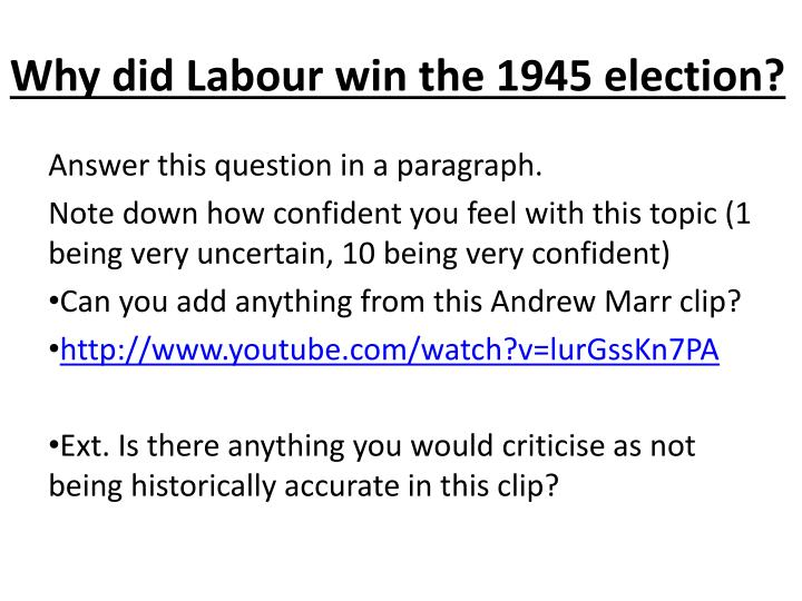 Why did Labour win the 1945 election?