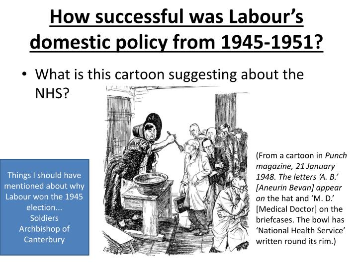 How successful was Labour's domestic policy from 1945-1951?