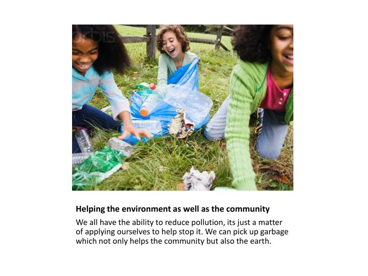 Helping the environment as well as the community
