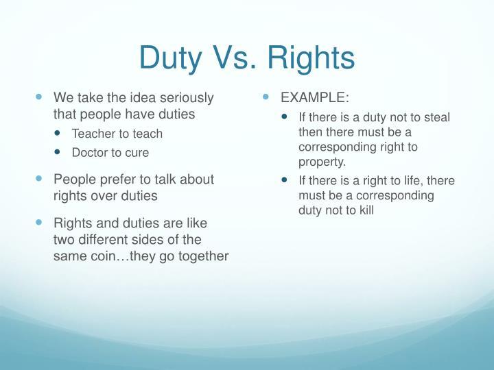 Duty Vs. Rights