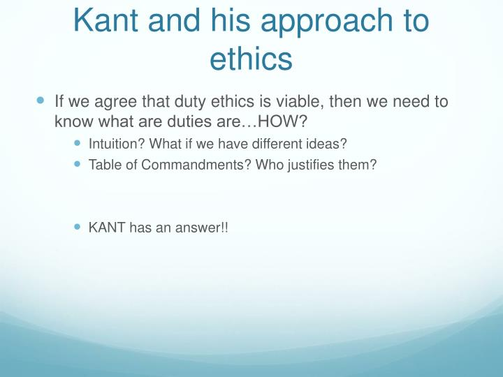 Kant and his approach to ethics