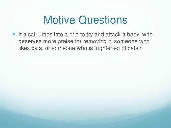 Motive Questions