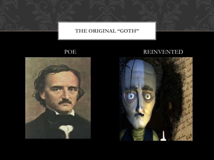 """The Original """"GOTH"""""""