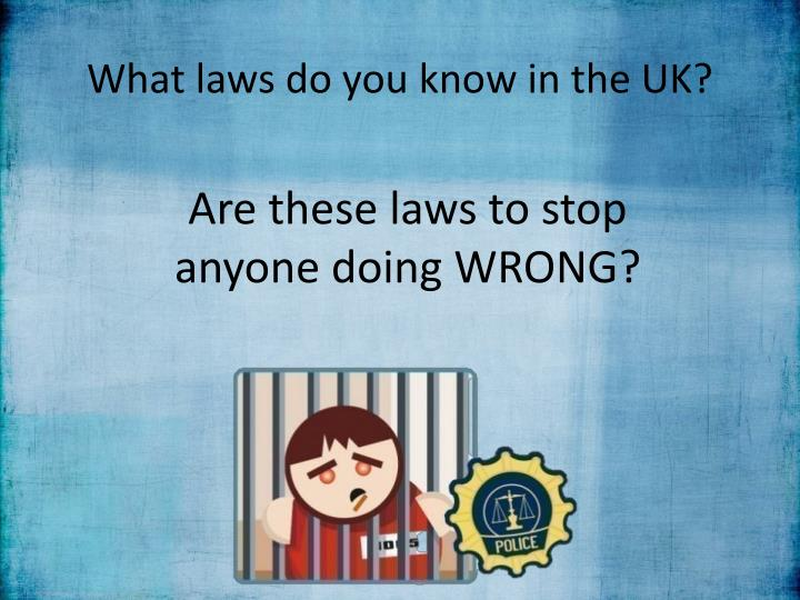 What laws do you know in the uk