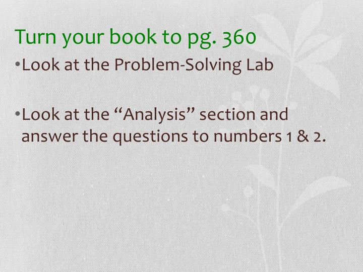 Turn your book to pg. 360