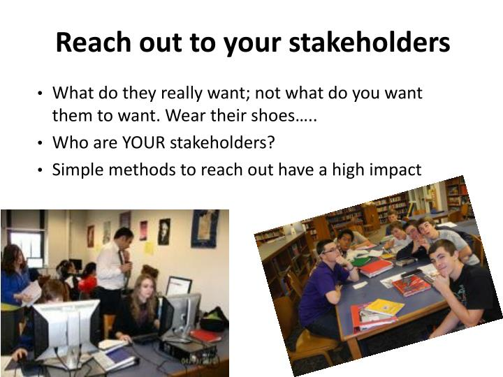 Reach out to your stakeholders