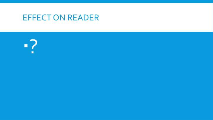 Effect on reader