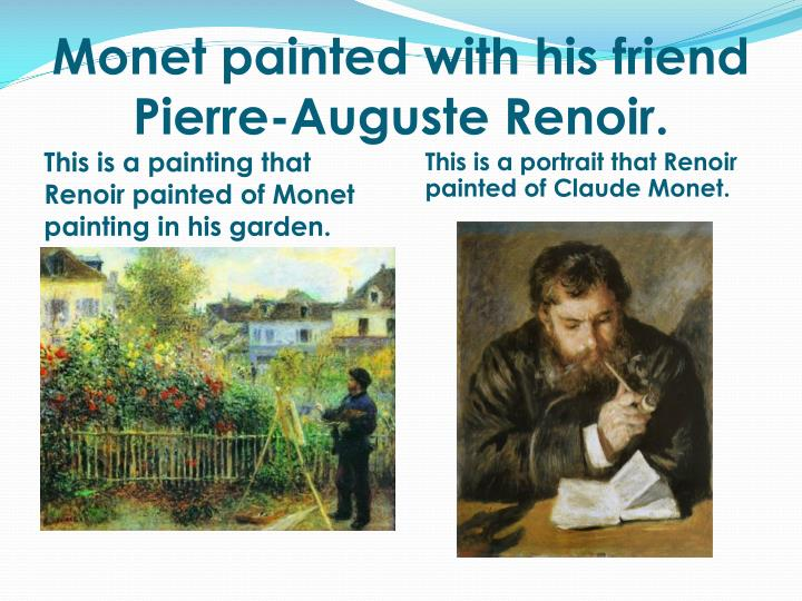 Monet painted with his friend Pierre-
