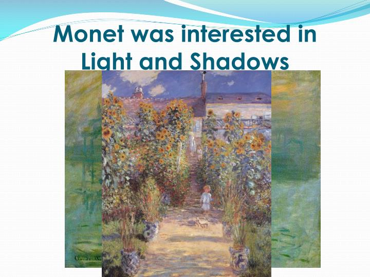Monet was interested in