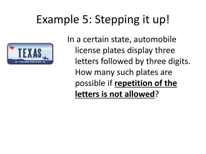 Example 5: Stepping it up!
