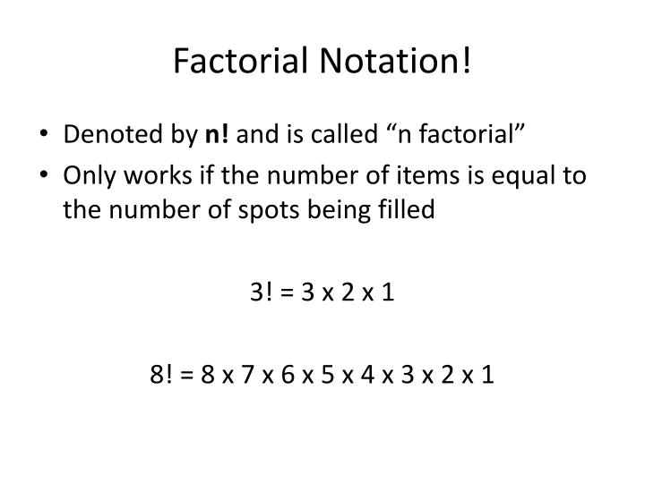 Factorial Notation!