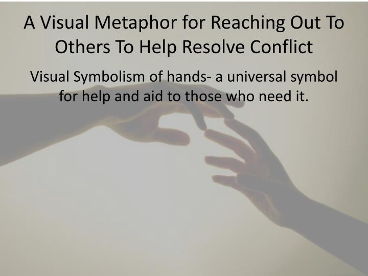 A Visual Metaphor for Reaching Out To Others To Help Resolve Conflict
