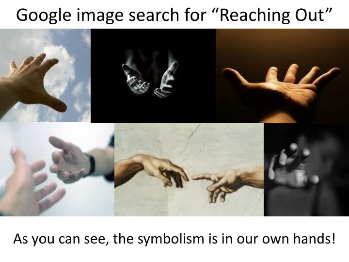 "Google image search for ""Reaching Out"""