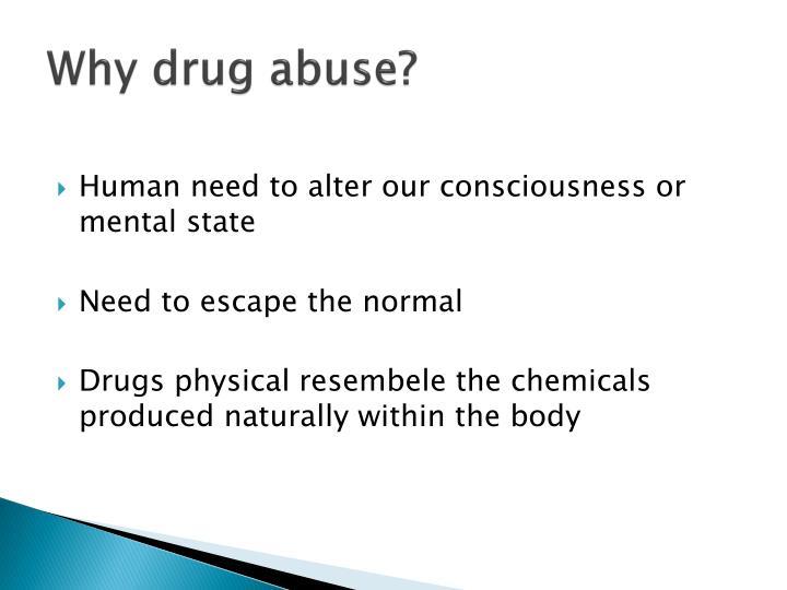 Why drug abuse?