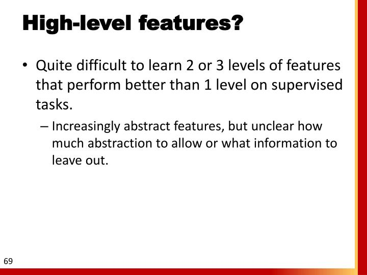 High-level features?