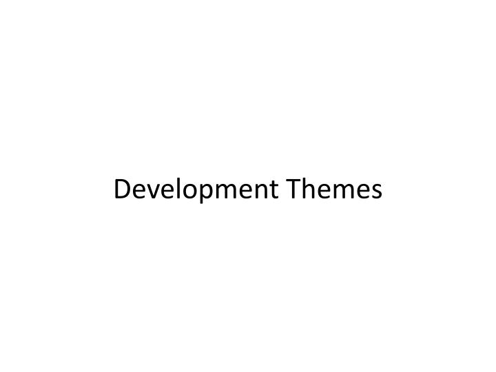 Development Themes