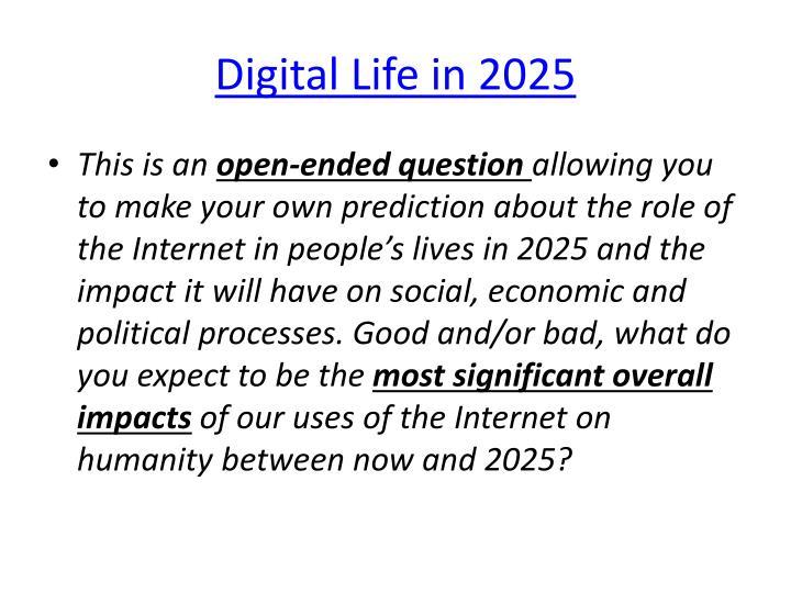 Digital Life in 2025