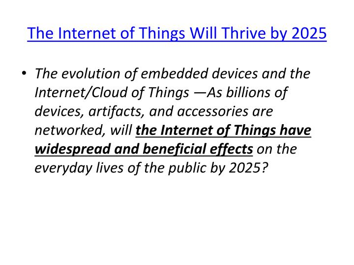 The Internet of Things Will Thrive by 2025