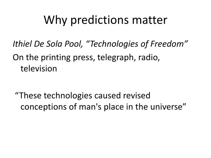 Why predictions matter