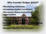 why consider badges @asu