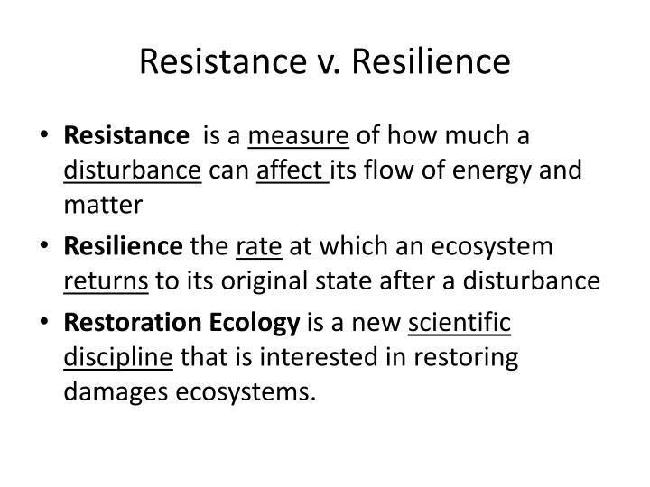 Resistance v. Resilience