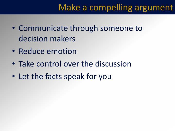 Make a compelling argument