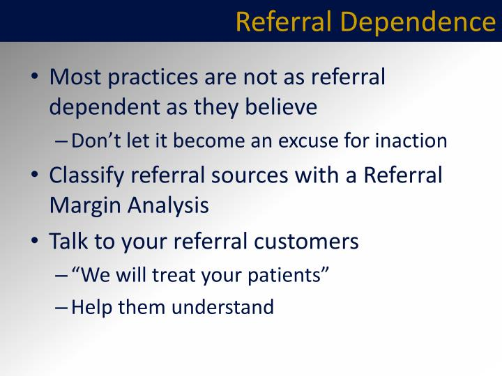 Referral Dependence