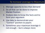 to increase leverage to maximum