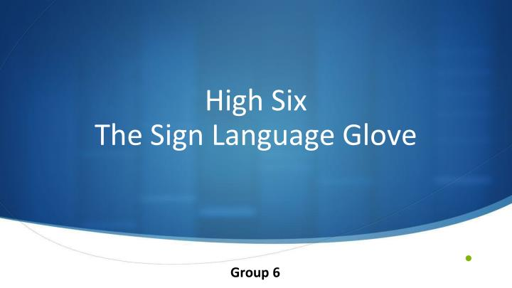 High six the sign language glove