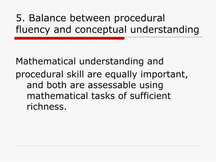 5. Balance between procedural fluency and conceptual understanding