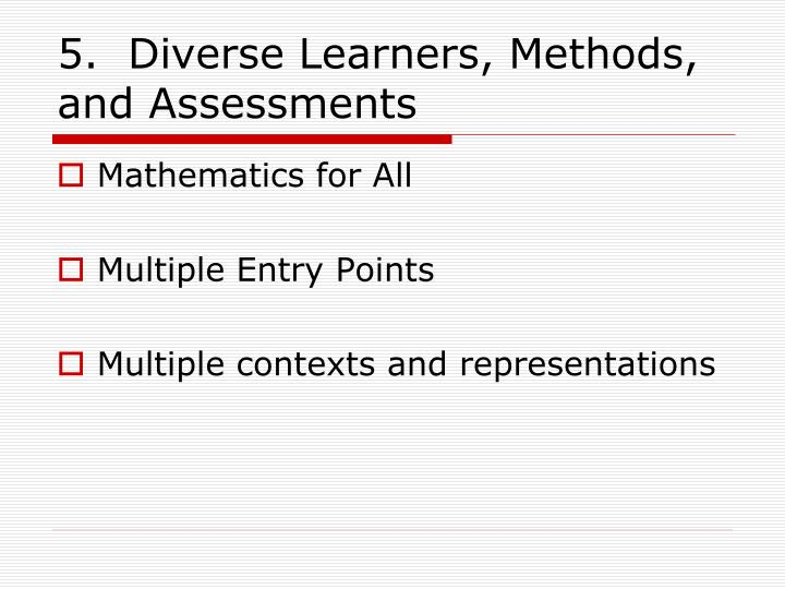 5.  Diverse Learners, Methods, and Assessments