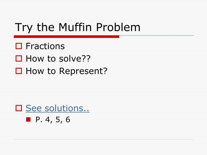 Try the Muffin Problem