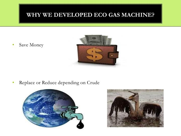 Why we developed eco gas machine