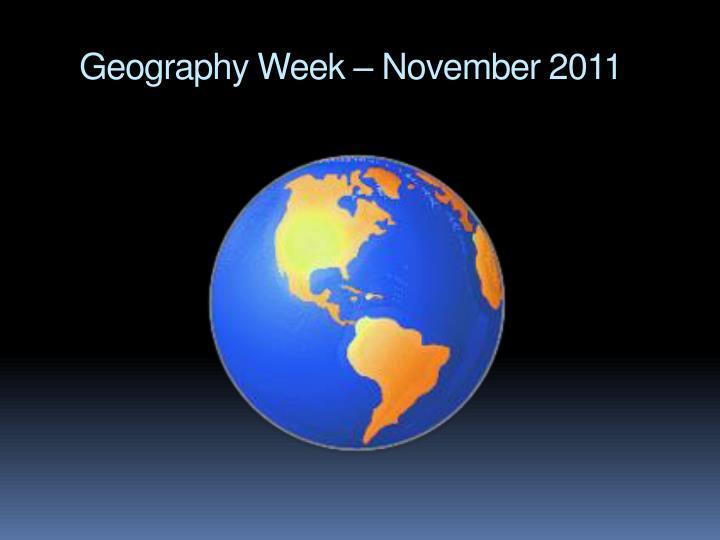 Geography Week – November 2011