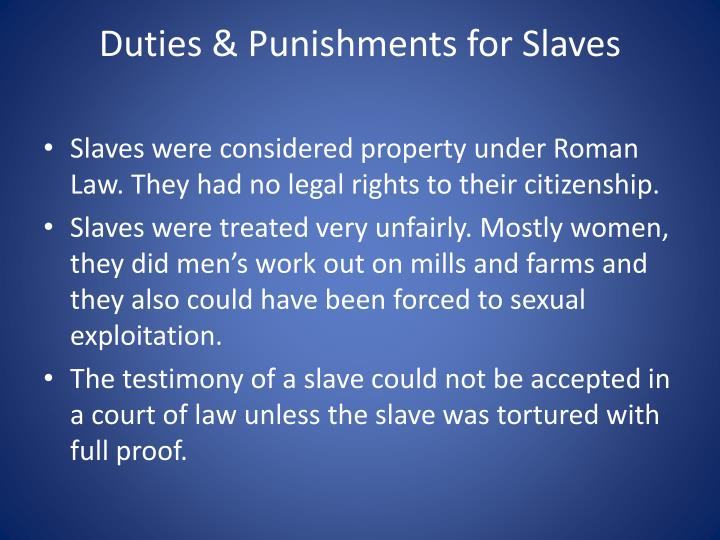 Duties punishments for slaves