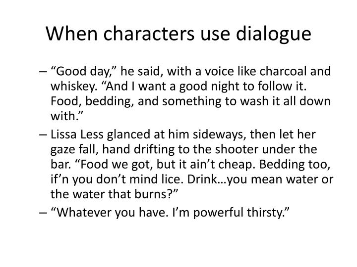 When characters use dialogue