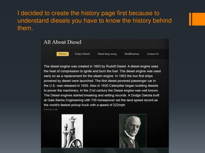 I decided to create the history page first because to understand diesels you have to know the history behind them.