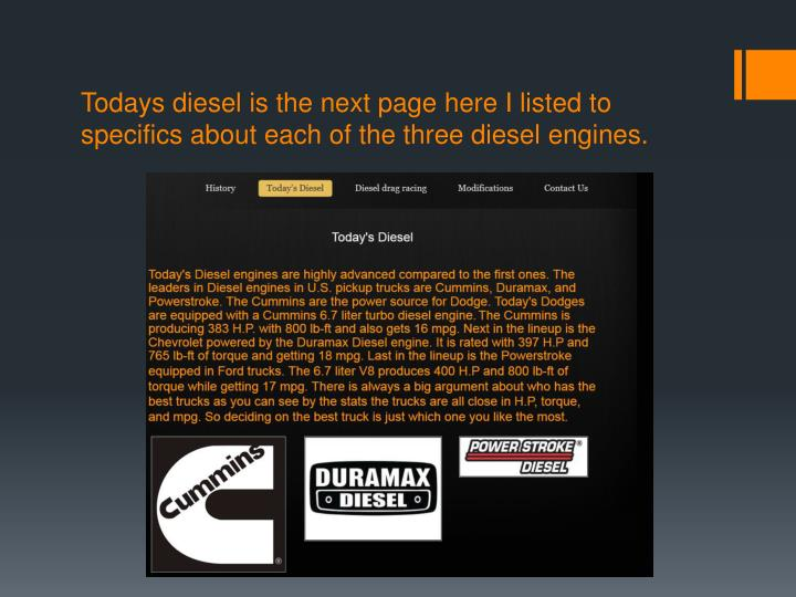 Todays diesel is the next page here I listed to specifics about each of the three diesel engines.